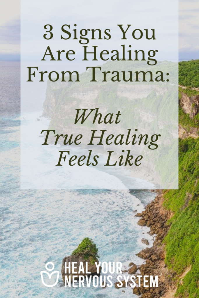 3 Signs You Are Healing From Trauma: What True Healing Feels Like