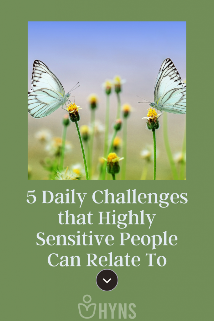 5 Daily Challenges that Highly Sensitive People Can Relate To